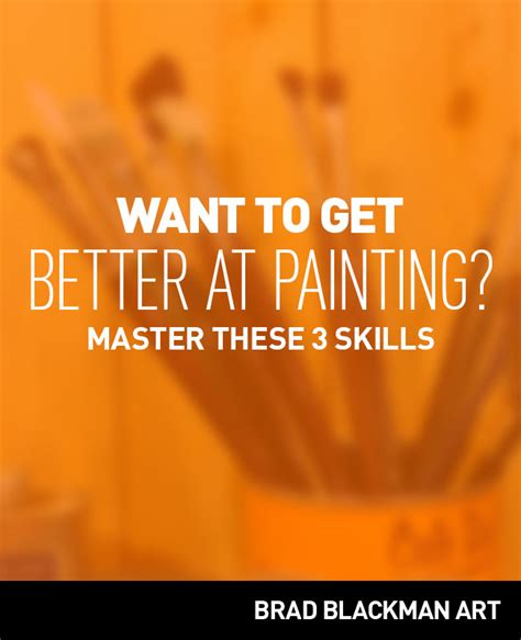 Is It Better To Get A Masters Or An Mba by Do You Want To Get Better At Painting Master These 3