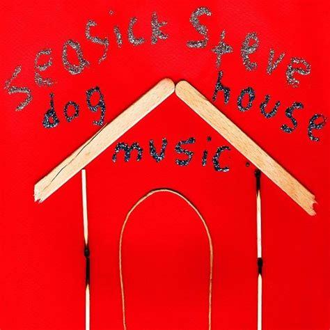 dog house fm dog house music seasick steve listen and discover music at last fm