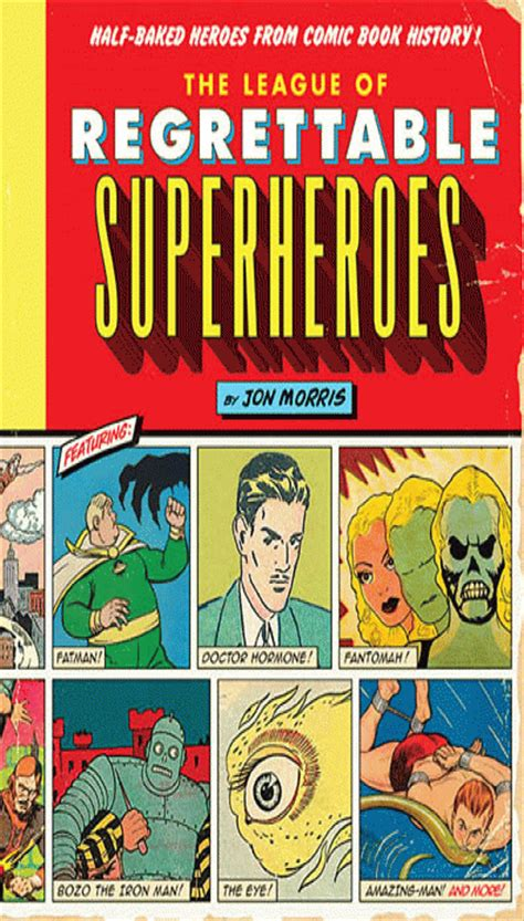 the league of regrettable superheroes half baked heroes from comic book history the radar s gift guide 2015 part 1 graphic