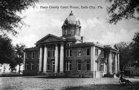 Pasco County Court Records Florida Memory Pasco County Courthouse
