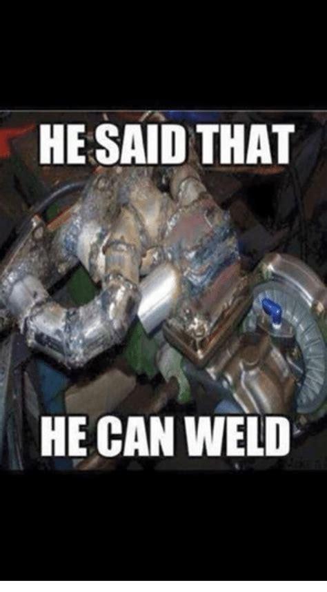 Welding Meme - welding memes motorcycle review and galleries