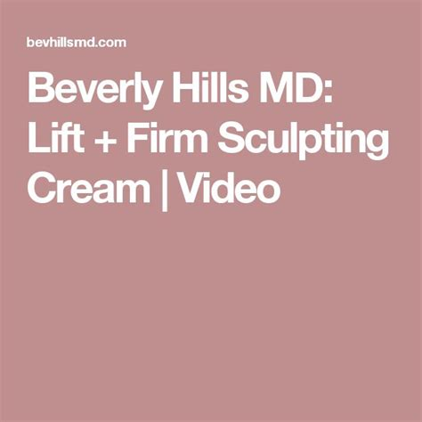 beverly hills md lift firm sculpting cream reviews beverly hills md lift firm sculpting cream video