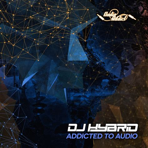 addicted audiobook mp3 download streaming free audio addicted to audio by dj hybrid on mp3 wav flac aiff
