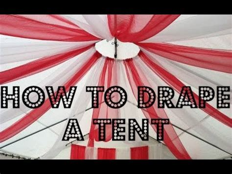 tent draping tutorial how to drape a tent youtube