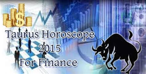 taurus horoscope 2015 for finance