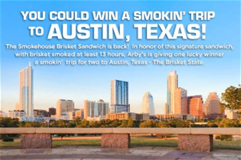 Sweepstakes In Texas - arby s smokehouse brisket austin bbq getaway sweepstakes win a trip to