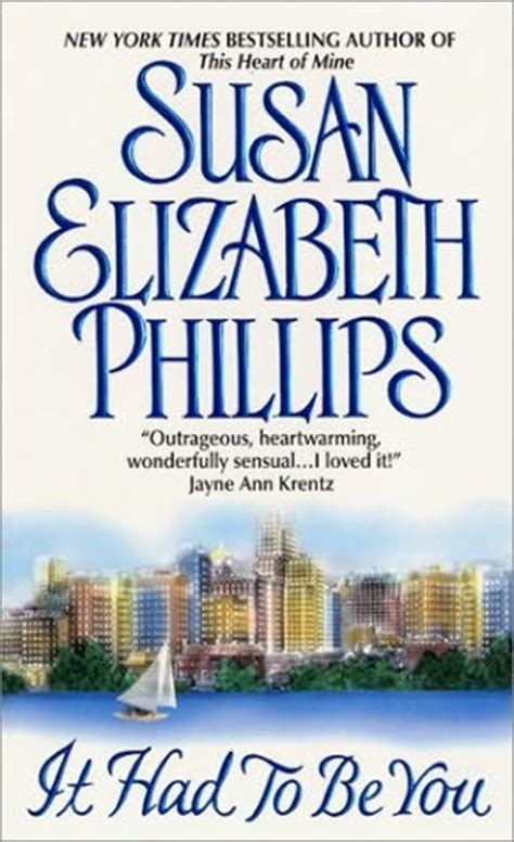 It Had To Be You By Susah Elizabeth Phillips it had to be you chicago bonner brothers book 1 by susan elizabeth phillips