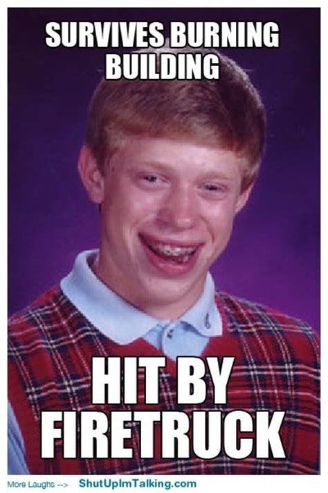Bad Luck Meme - gotta love bad luck brian worst luck things that crack