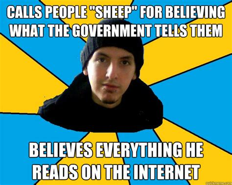 Conspiracy Theorist Meme - calls people quot sheep quot for believing what the government