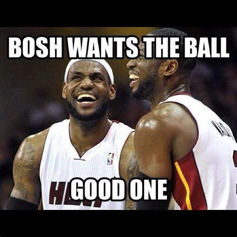 Bosh Meme - hah chris bosh will never get the ball nba memes