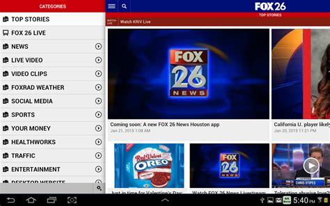 fox news android app fox 26 news android apps on play