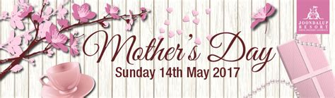 mother s day 2017 mother s day 2017 joondalup resort