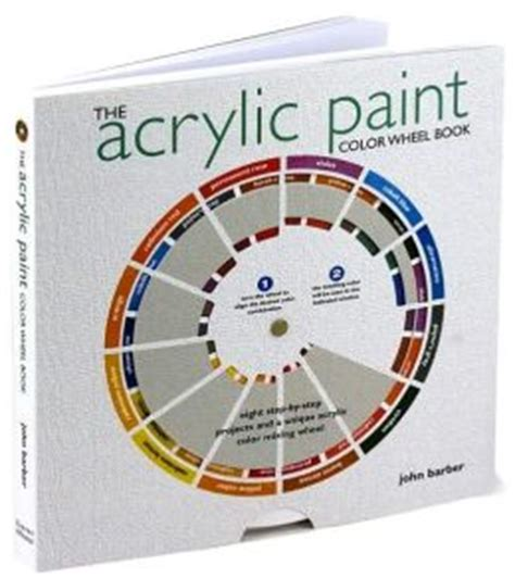 the acrylic paint color wheel book by barber 9780760792865 paperback barnes noble