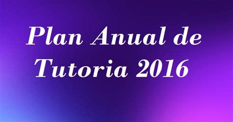 plan de tutoria de inicial 2016 plan anual de tutoria 2016 preg 250 ntale al profesor