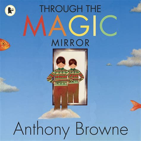 anthony browne picture books walker books through the magic mirror