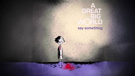 say something a great big world quot say something quot