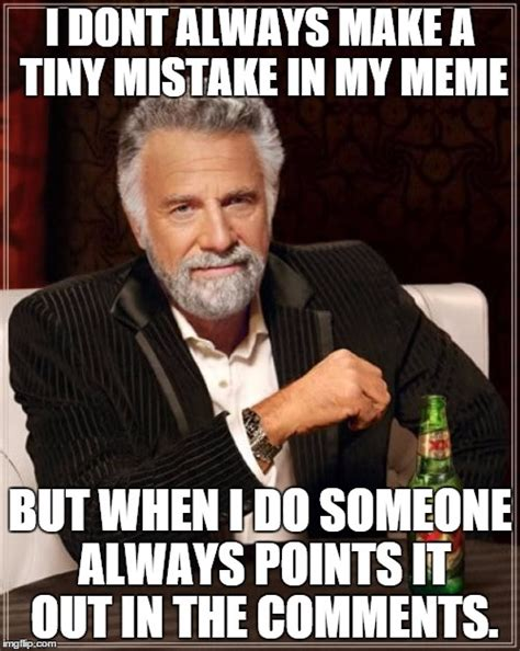 Meme Generator Definition - the most interesting man in the world meme imgflip