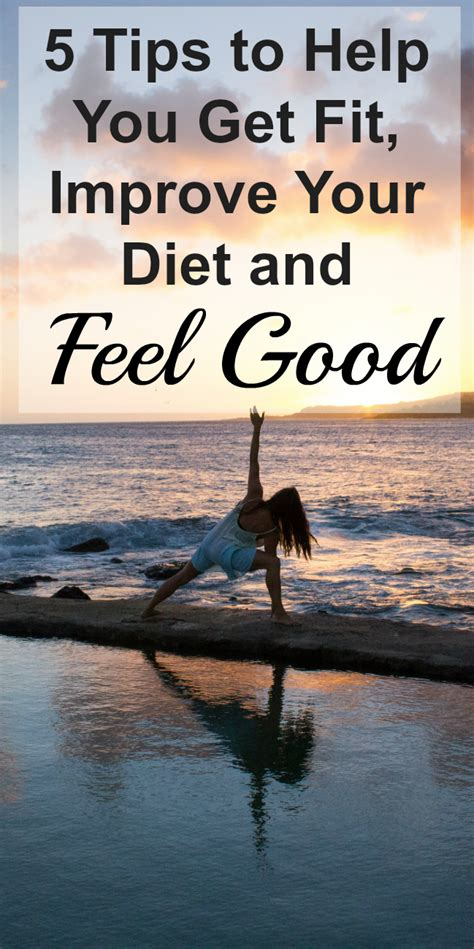 wellness feel good and improve your health msn health 5 tips to help you get fit improve your diet and feel good
