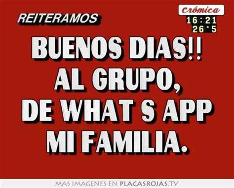 imagenes de buenos dias al grupo buenos dias al grupo de what s app mi familia placas