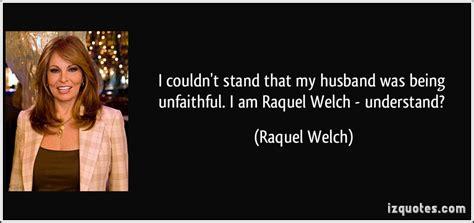 unfaithful film quotes raquel welch quotes quotesgram