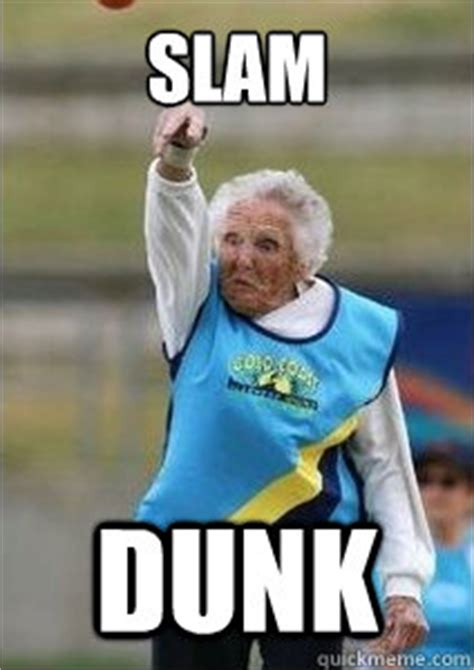 Old Lady College Meme - slam dunk old lady bocce quickmeme