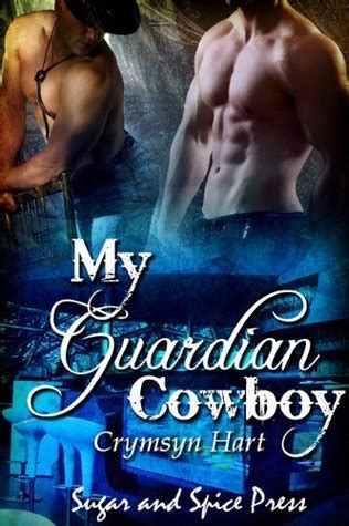 guardian cowboy cowboys of ranch books my guardian cowboy by crymsyn hart reviews discussion