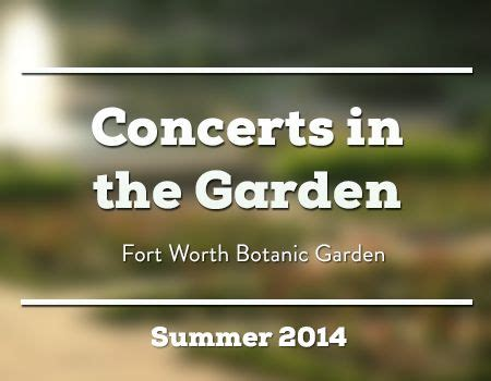 Concert In The Gardens Fort Worth by 23 Best Summer 2014 Images On Summer