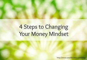 from last to ten changing steps to wealth and success books 4 steps to changing your money mindset