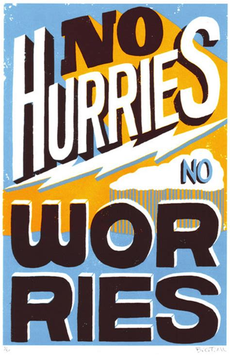 about us no worries with bt livermore no hurries no worries print postersandprints a graffiti
