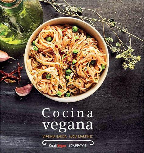 cucina vegana libri libros de cocina vegana en castellano gastronom 237 a vegana