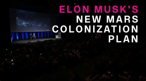 elon musk youtube mars elon musk s new mars colonization plan youtube