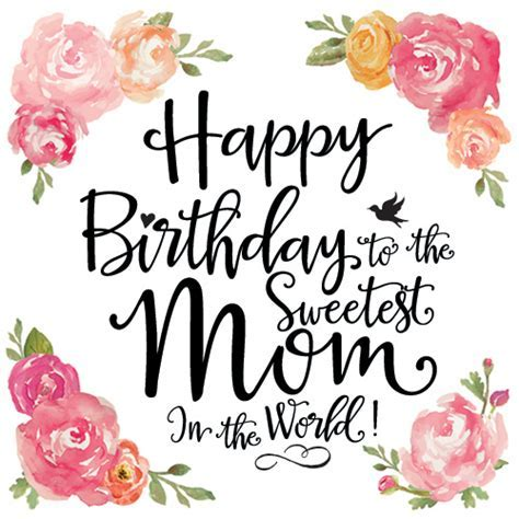 Happy Birthday To The Sweetest Mom. Free For Mom & Dad