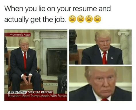 Lying On Your Resume by Lying On Your Resume 25 Best Memes About Lie On Your