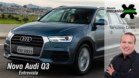 Audi Q3 Youtube by Novo Audi Q3 2016 Youtube