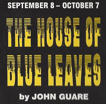 house of blue leaves the house of blue leaves elmwood playhouse