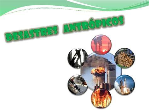 imagenes de desastres naturales y antropicos desastres antropicos