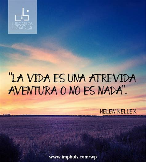 helen keller frases de superaci 243 n personal autoestima 17 best images about notas on pinterest your life
