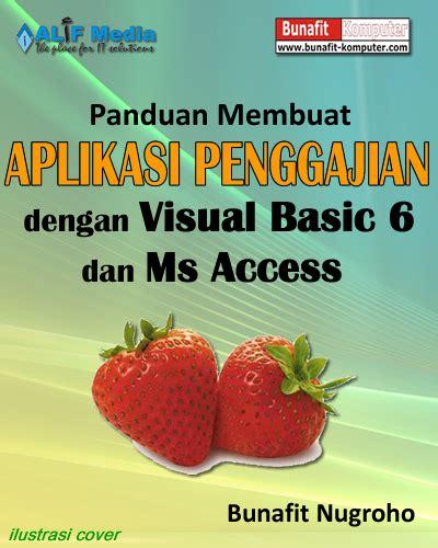 Membangun Aplikasi Stok Inventori Dengan Ms Access Cd panduan tugas akhir membuat program aplikasi penggajian dengan visual basic 6 dan ms access