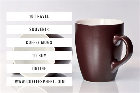 where can i find funky coffee mugs online in india quora 10 travel souvenir coffee mugs to buy online coffeesphere