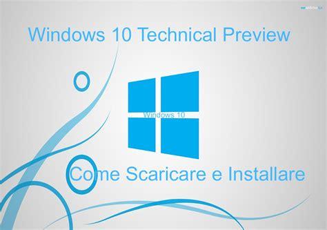 tutorial windows 10 technical preview windows tutorial scaricare e installare windows 10