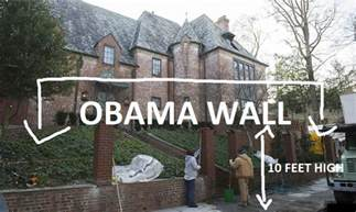 Rice Beds Obama Builds Wall Around His New House To Keep Him Safe