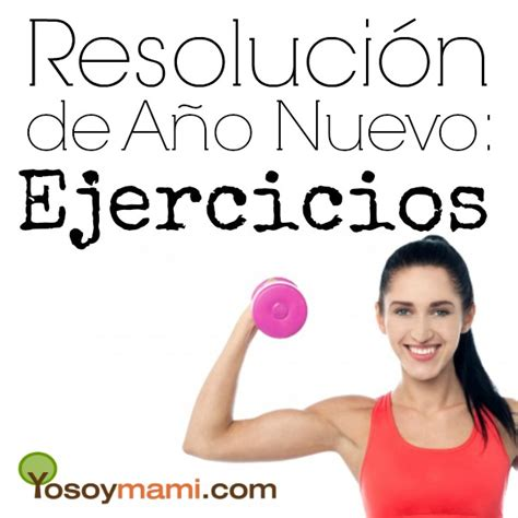 resolucion de ano nuevo resoluci 243 n de a 241 o nuevo ejercicios yosoymami