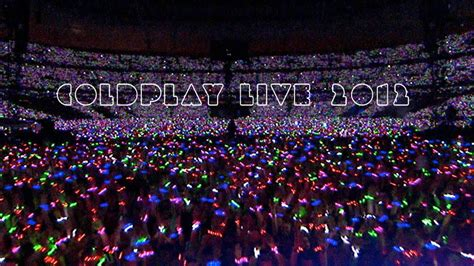 coldplay live 2012 coldplay live 2012 official trailer youtube