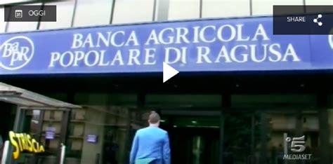 banca agricola popolare di ragusa on line casa all asta bapr replica a striscia la notizia e a