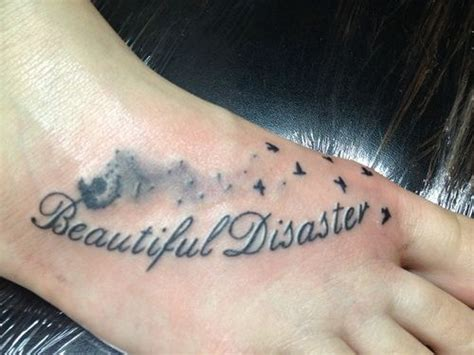 encouraging tattoos inspirational tattoos for beautiful disaster