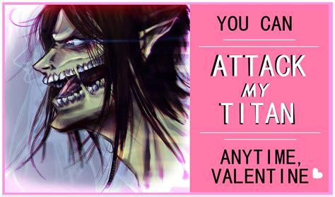 attack on titan valentines attack my titan bby by lalasosu2 on deviantart