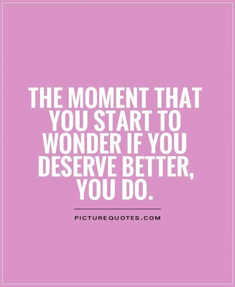 You Deserve Better by You Deserve Better Quotes