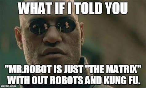 Robot Meme - feeling meme ish mr robot tv galleries paste