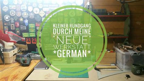 meine neue werkstatt kleiner rundgang durch meine quot neue quot werkstatt german
