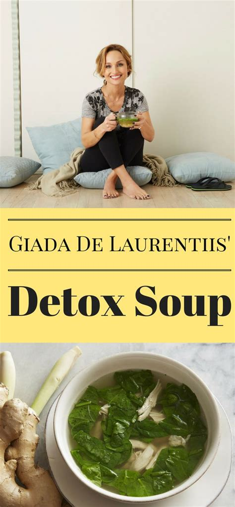 Giada Detox Broth by Giada S Detox Soup From Whole Foods Cleanse Giadzy